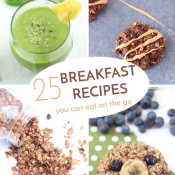 25 healthy breakfast recipes to eat on the go via @ExSloth | ExSloth.com