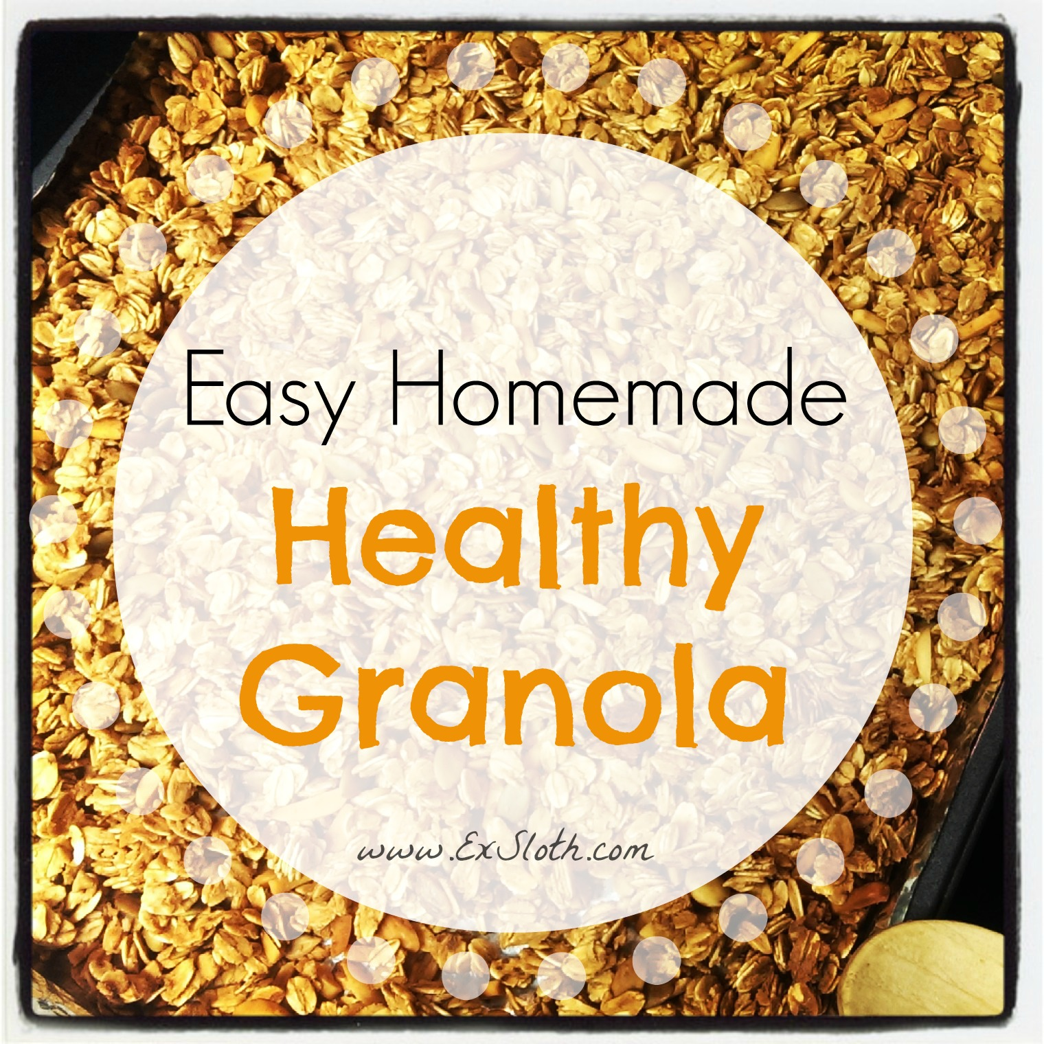 Easy Homemade Healthy Granola - Diary of an ExSloth