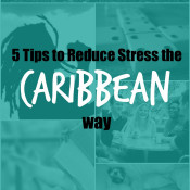 5 Habits of Caribbean People that make it easier to reduce stress via @ExSloth | ExSloth.com