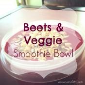 Beets & Veggie Smoothie Bowl | ExSloth.com
