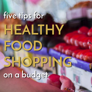 5 Tips for Healthy Food Shopping on a Budget