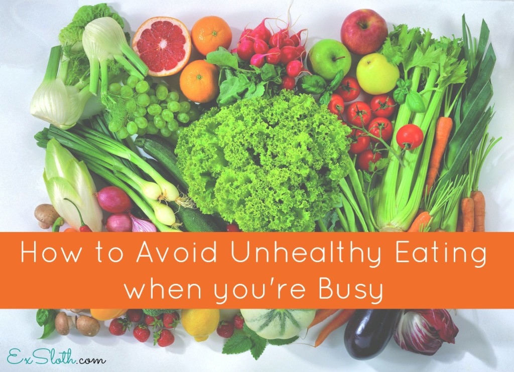 how to avoid unhealthy eating when you're busy | ExSloth.com