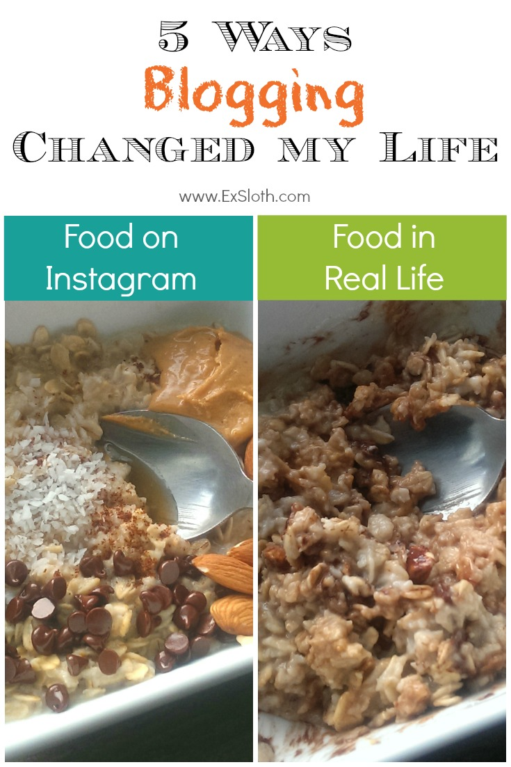 Blogging changed my life   ExSloth.com