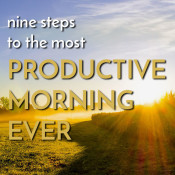 9 steps to help you have the Most Productive Morning Ever via @ExSloth| ExSloth.com