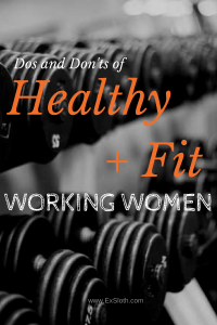 Dos And Don Ts Of Healthy Fit Working Girls Diary Of An Exsloth Looking for ways to improve your overall health and fitness? dos and don ts of healthy fit working girls diary of an exsloth