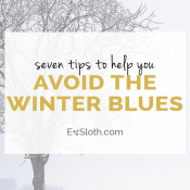 7 things you need to do to avoid the winter blues this year via @ExSloth | ExSloth