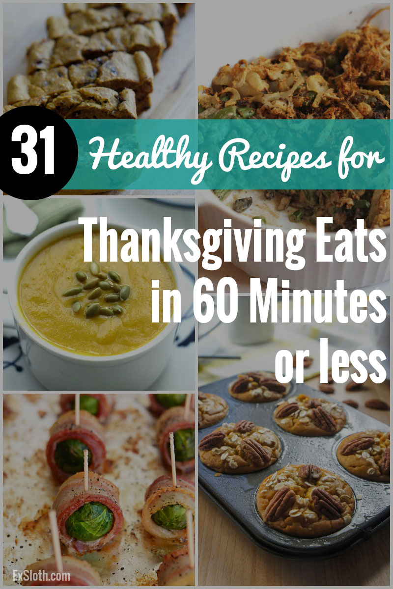 Skip the hours of food prep this Thanksgiving and have food on the table in less than 60 minutes with these 31 thanksgiving recipes via @ExSloth | ExSloth.com