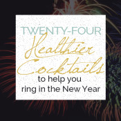 24 Healthier New Years Eve Cocktails via @ExSloth | ExSloth.com