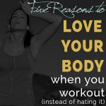 5 Reasons to Love your body