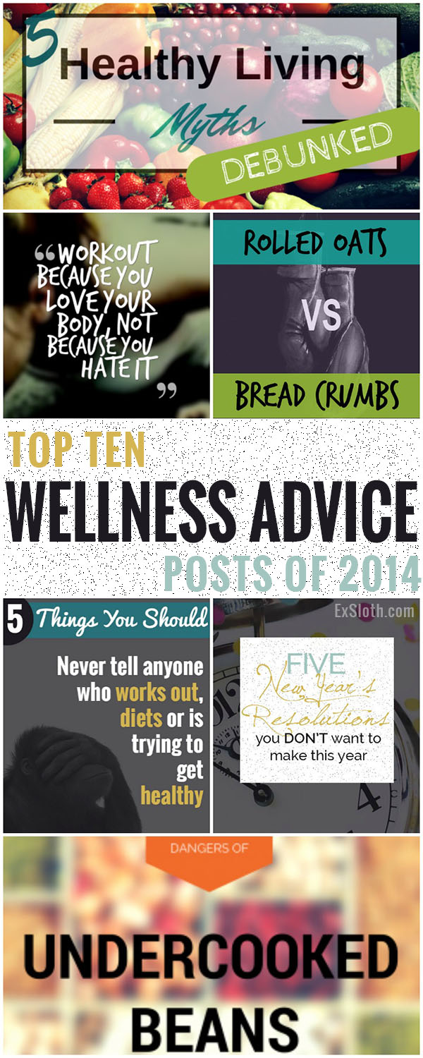 Top 10 Wellness Advice Posts of 2014 via @ExSloth | ExSloth.com