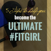 5 tips to help you become one of the ultimate fit girls via @ExSloth | ExSloth.com #fitness