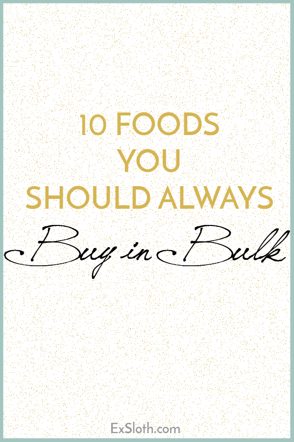 10 Foods you should always buy in bulk to save money on your grocery bill via @ExSloth | ExSloth.com