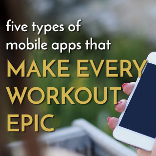 5 types of fitness apps to help you rock your workout