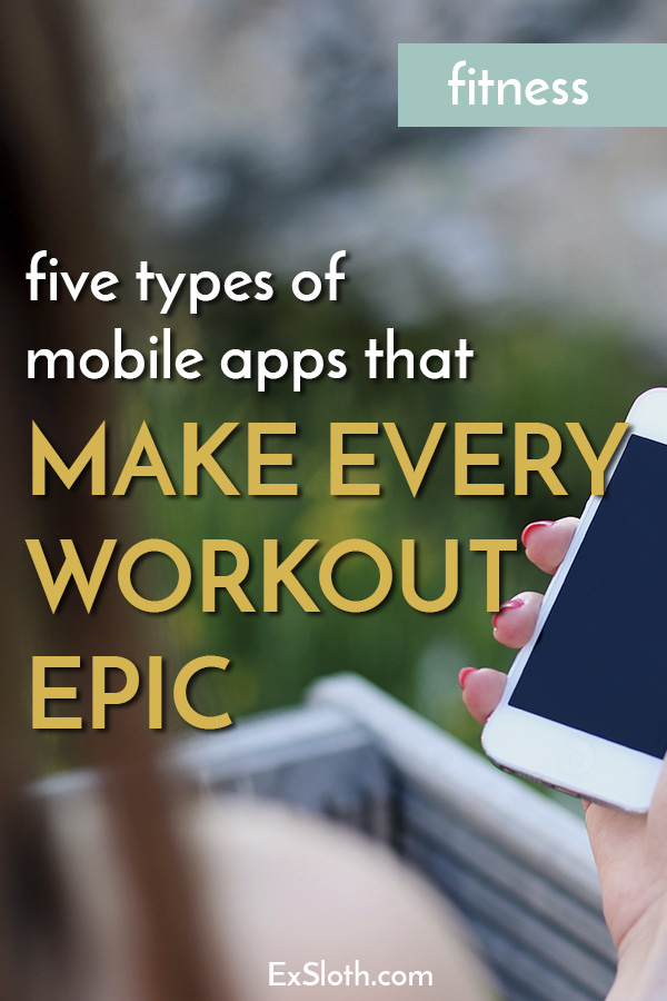 These 5 fitness apps will help you organize your fitness life, make every workout epic and eventually crush your fitness goals. via @ExSloth   ExSloth.com