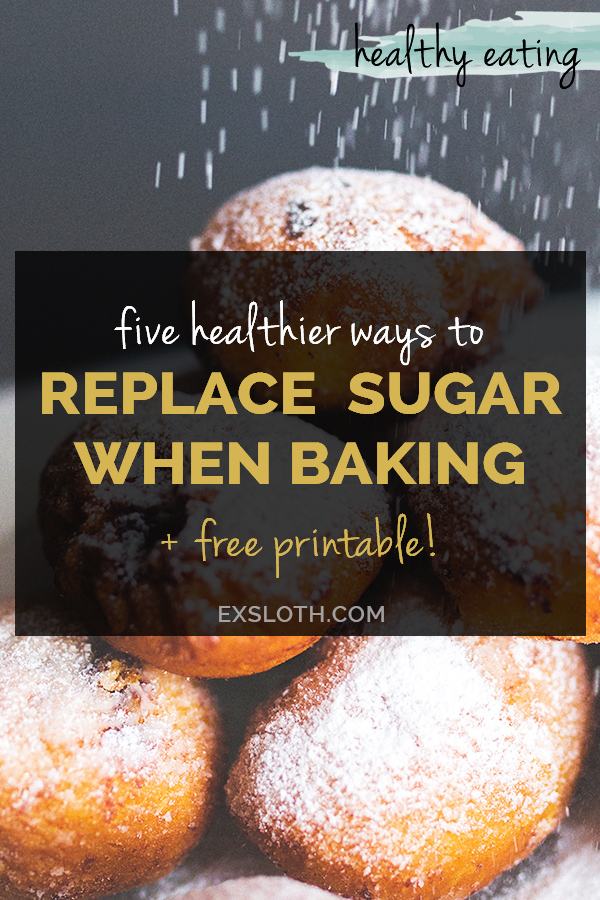 5 healthier sugar substitutes + tips to help you replace sugar when baking + free printable via @ExSloth | ExSloth.com