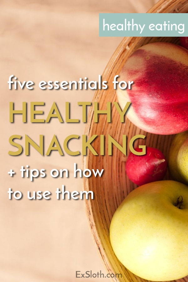 5 healthy snacking essentials and tips on how to use them via @ExSloth | ExSloth.com
