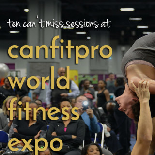 10 Expo Hall Stage Sessions at canfitpro world fitness expo + a giveaway