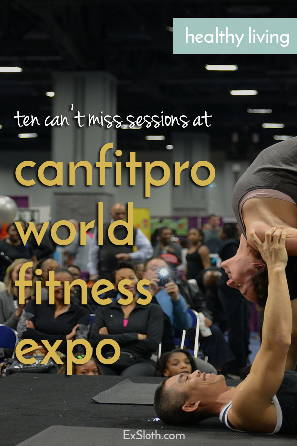 my top 10 can't miss sessions at canfitpro world fitness expo via @ExSloth | ExSloth.com