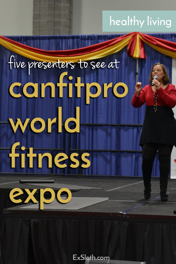 5 presenters to see at canfitpro world fitness expo via @ExSloth | ExSloth.com