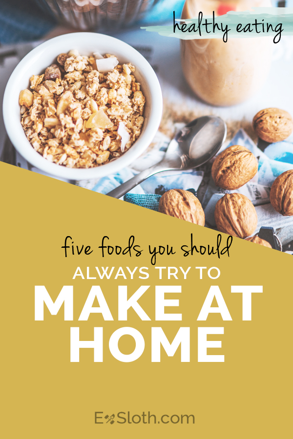 5 foods you should always try to make at home via @ExSloth | ExSloth.com