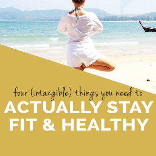 4 intangible things you need to actually stay fit
