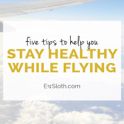 5 things you need to do to stay healthy while traveling via @ExSloth | ExSloth.com