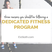 3 reasons you should be following a dedicated workout program or fitness plan via @ExSloth | ExSloth.com