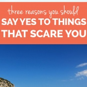 3 reasons you should say yes to things that scare you via @ExSloth | ExSloth.com