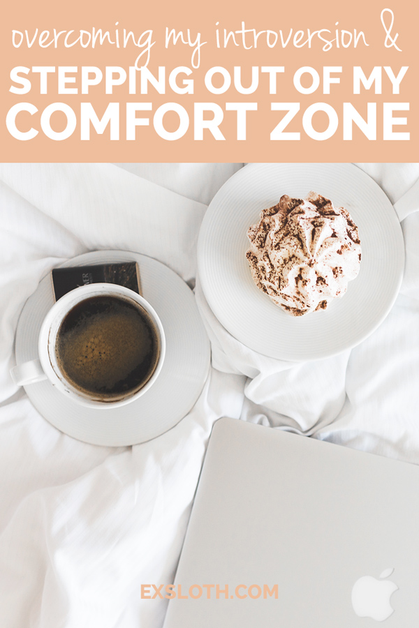 Overcoming my introverted tendencies & stepping out of my comfort zone via @ExSloth | ExSloth.com