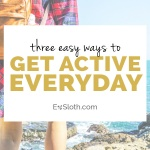 Easy ways to get active everyday