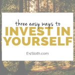 3 ways to invest in yourself & why you should