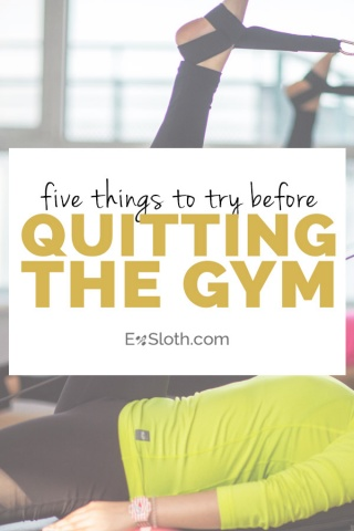 5 things to try before quitting the gym via @ExSloth | ExSloth.com