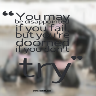 You're Doomed if you don't TRY