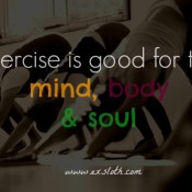 exercise is good for the mind body and soul | @ExSloth