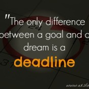 Quote: The only difference between a goal and a dream is a deadline | ExSloth.com