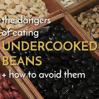 The Silent Danger of Undercooked Beans