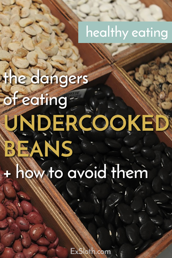 Click to learn about the Dangers of Undercooked Beans and tips on how to avoid them via @ExSloth| ExSloth.com