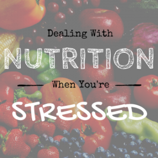 How to deal with Nutrition and Stress
