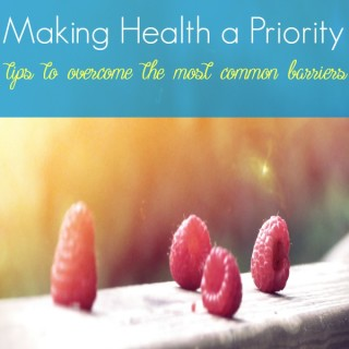 3 Tips for Making Health a Priority