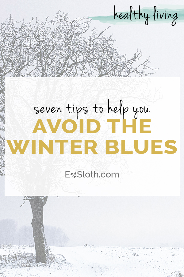 7 things you need to do to avoid the winter blues this year via @ExSloth   ExSloth