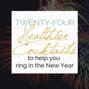 24 Healthier New Years Eve Cocktails via @ExSloth | ExSloth.com