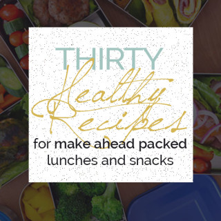 30 Healthy Recipes for Packed Lunches & Snacks