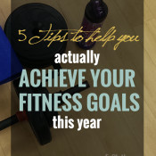 5 tips to help you achieve your fitness goals this year via @ExSloth | ExSloth.com #fitness