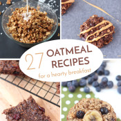 27 Oatmeal Recipes for a hearty, healthy breakfast via @ExSloth | ExSloth.com