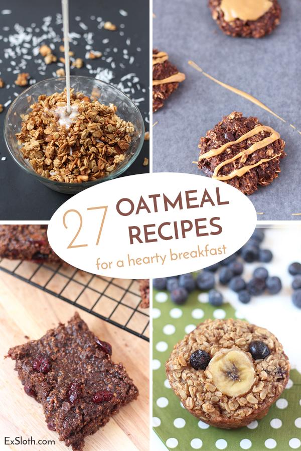 27 Oatmeal Recipes for a hearty, healthy breakfast via @ExSloth | ExSloth.com