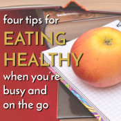 eat healthy when busy and on the go via @ExSloth | ExSloth