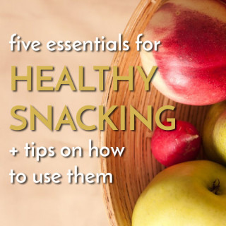 5 things to have on hand for healthy snacking