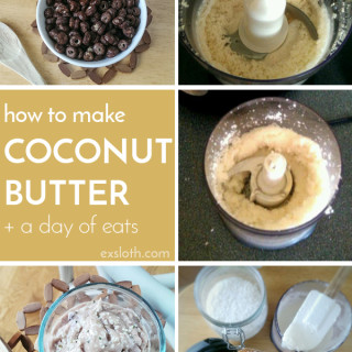 Making Coconut Butter + WIAW