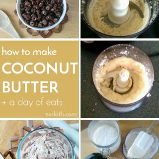 Making Coconut Butter + WIAW