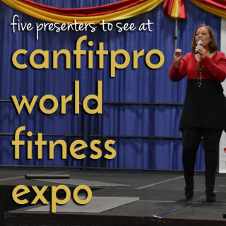 5 must-see presenters at canfitpro world fitness expo + a giveaway